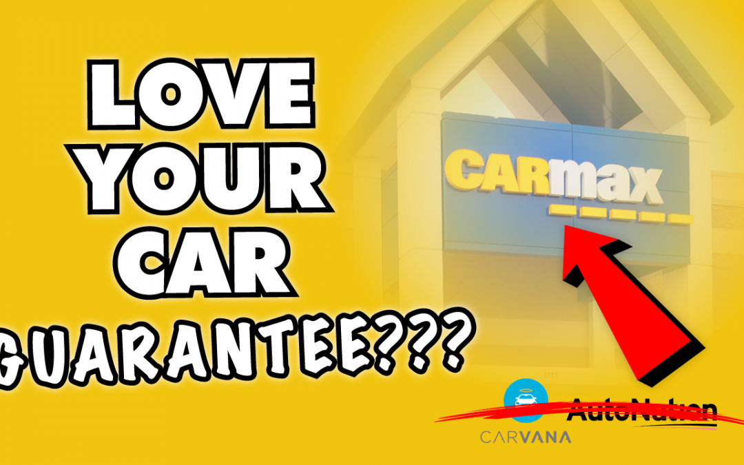 CarMax Love Your Car Guarantee: What You Need to Know